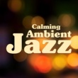 Light Jazz Academy Calming Ambient Jazz - Smooth Sounds, Jazz for Mind Peace, Easy Listening Piano Music, Moonlight Note