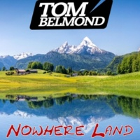 Tom Belmond Nowhere Land  (Marc Reason Edit)