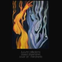 Saeed SheikhAmiri Autumn Reflection, Pt. 1