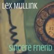 Lex Mullink Sincere Friend