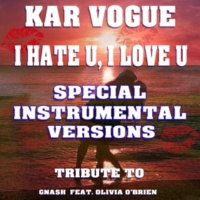 Kar Vogue I Hate U, I Love U (Special Radio Instrumental Without Drum Mix)