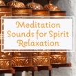 Chinese Relaxation and Meditation Meditation Sounds for Spirit Relaxation - Calm Down & Meditate, Peaceful Sounds to Relax, Buddha Lounge