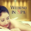 Deep Sleep Relaxation Weekend in Spa - Asian Zen, Nature Sounds, Deep Sleep, Relax, Peaceful Mind, Healing Body, Inner Meditation, Spa Music