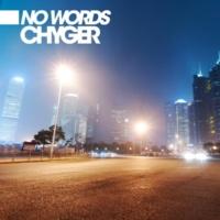 Chyger No Words (Original Version)
