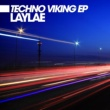 Laylae Techno Viking EP