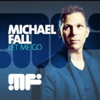 Michael Fall Let Me Go  (Original Version)