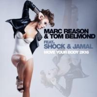 Marc Reason & Tom Belmond Move Your Body 2k16 (Marc Reason Remix)