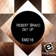 Hebert Bravo Get Up (Original Mix)