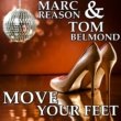 Marc Reason/Tom Belmond Move Your Feet  (Marc Reason Remix)