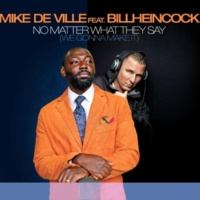 Mike De Ville/Billheincock No Matter What They Say (we Gonna Make It)  (Club V)