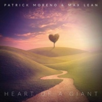 Patrick Moreno/Max Lean Heart of a Giant (Extended Mix)