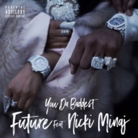 Future/Nicki Minaj You Da Baddest (feat.Nicki Minaj)