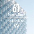 We Are Leo 61 / Twenty-Three [Unikron Remix]