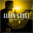 Aaron Shust Resurrecting [Radio Version]