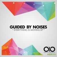Guided By Noises Everything Is Moving