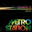 Metro Station Shake It (Remixes)