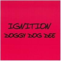 DOGGY DOG DEE IGNITION?
