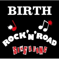BIRTH ROCK'N'ROAD SING A LONG