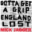 ミック・ジャガー Gotta Get A Grip / England Lost
