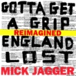 ミック・ジャガー Gotta Get A Grip / England Lost [Reimagined]