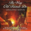 Geraldine Sexton The Way Old Friends Do
