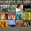 Horace Silver 12 Classic Albums: 1953 - 1962