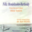 Olivier Roberti Mendelssohn: Piano Concertos No. 1 & No. 2 - Lieder Ohne Worte, Op. 53 - Variations Sérieuses, Op. 54