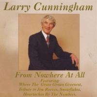 Larry Cunningham From Nowhere at All