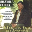 Shawn Cuddy A Tribute to Great Irish Songwriters