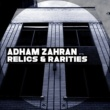 Adham Zahran Relics and Rarities