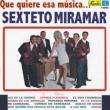 El Sexteto Miramar Qué Quiere Esa Música...