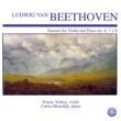 Emmy Verhey&Carlos Moerdijk Beethoven: Sonatas for Violin and Piano No. 4, 7 + 8