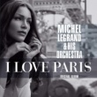 Michel Legrand&Michel Legrand Orchestra I Love Paris