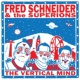 Fred Schneider & the Superions The Vertical Mind