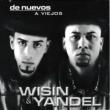 Wisin & Yandel De Nuevos a Viejos