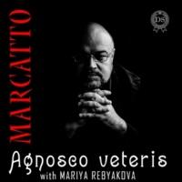 Marcatto with Mariya Rebyakova Agnosco Veteris