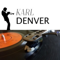 Karl Denver If I Had my Way