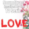 Various Artists Soundtrack Inspired By The TV Series Love