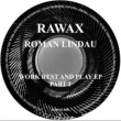 Roman Lindau Work Rest and Play EP, Pt. 1