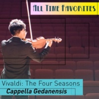 "Cappella Gedanensis The Four Seasons - Violin Concerto in E Major, RV 269, ""Spring"" : II. Largo"