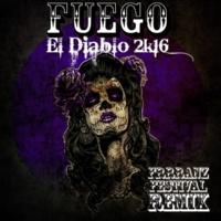 Fuego El Diablo 2k16 (frrranz Festival Remix) (FRRRANZ F)