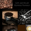 Cafe Jazz Deluxe Espresso Yourself