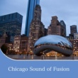 Various Artists Chicago Sound of Fusion