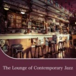 Various Artists The Lounge of Contemporary Jazz