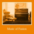 Various Artists Music of Fusion