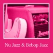 Various Artists Nu Jazz & Bebop Jazz