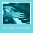 Various Artists One Night with Fusion