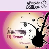 DJ Renay Strumming (DJ Renay Edit)