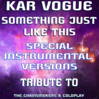 Kar Vogue Something Just Like This (Special Radio Instrumental Without Drum)