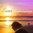 Ibiza Chill Out Sun Salutation - Ibiza Chill Out, Sun & Fun, Relax Under The Palms, Tropical Vibes, Chill Out 2017